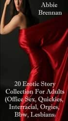 20 Erotic Story Collection For Adults ebook by Abbie Brennan