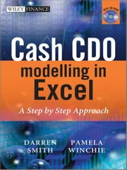 Cash CDO Modelling in Excel - A Step by Step Approach ebook by Darren Smith,Pamela Winchie