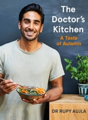 The Doctor's Kitchen: A Taste of Autumn ebook by Dr Rupy Aujla
