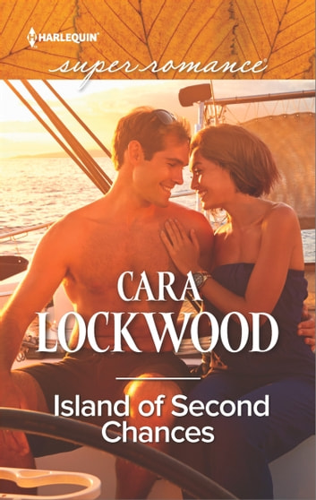 Island Of Second Chances (Mills & Boon Superromance) ebook by Cara Lockwood