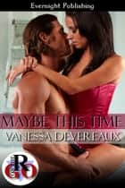 Maybe This Time ebook by Vanessa Devereaux