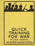 Quick Training for War ebook by Robert Baden-Powell, Martin Robson
