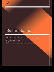 Restructuring - The Key to Effective School Management ebook by Cyril Poster,Sonia Blandford,John Welton