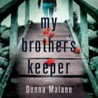 My Brother's Keeper - A Mystery audiobook by Donna Malane