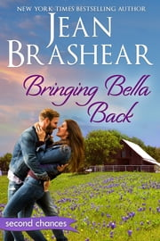 Bringing Bella Back - A Second Chance Romance eBook by Jean Brashear