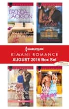 Harlequin Kimani Romance August 2016 Box Set - An Anthology ebook by Brenda Jackson, Pamela Yaye, Michelle Monkou,...