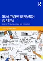 Qualitative Research in STEM ebook by Sherry Marx