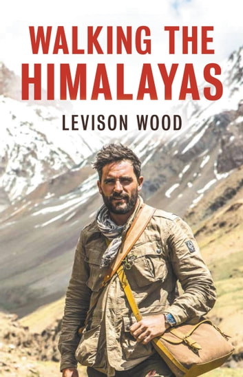 Walking The Himalayas ebook by Levison Wood