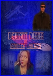 Deviant Diana ebook by Jennifer Walker
