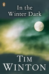 In the Winter Dark ebook by Tim Winton