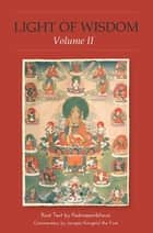 Light of Wisdom, Volume II ebook by Padmasambhava Guru Rinpoche