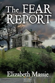 The Fear Report ebook by Elizabeth Massie