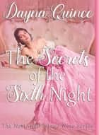 The Secrets Of The Sixth Night ebook by Dayna Quince