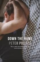 Down The Hume ebook by