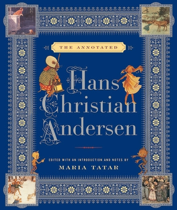 The Annotated Hans Christian Andersen ebook by Hans Christian Andersen,Maria Tatar