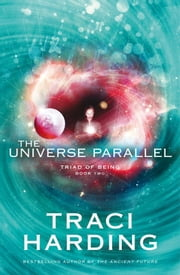 Universe Parallel ebook by Traci Harding