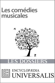 Les comédies musicales ebook by Encyclopaedia Universalis