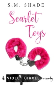 Scarlet Toys - Violent Circle, #1 ebook by S.M. Shade