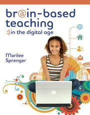 Brain-Based Teaching in the Digital Age ebook by Sprenger, Marilee