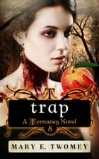Trap ebook by Mary E. Twomey