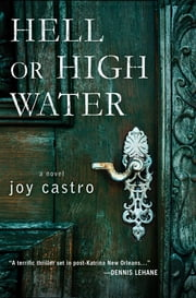 Hell or High Water - A Novel ebook by Joy Castro