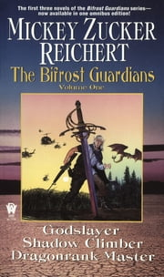 The Bifrost Guardians - Volume One ebook by Mickey Zucker Reichert
