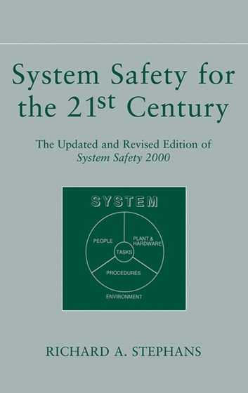 System Safety for the 21st Century - The Updated and Revised Edition of System Safety 2000 ebook by Richard A. Stephans