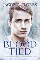 Blood Tied ebook by Jacob Z. Flores