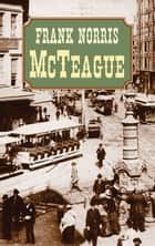 McTeague ebook by Frank Norris
