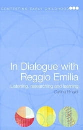 In Dialogue with Reggio Emilia ebook by Rinaldi, Carlina
