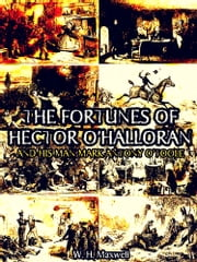 The Fortunes of Hector O'Halloran, And His Man Mark Antony O'Toole (Illustrations) ebook by W. H. Maxwell,John Leech