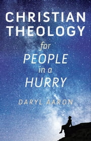 CHRISTIAN+THEOLOGY+FOR+PEOPLE+IN+A+HURRY