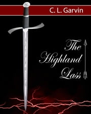 A Highland Lass ebook by C. L. Garvin
