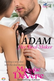 Adam: Her Deal Maker ebook by Monique DeVere
