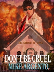 Don't Be Cruel ebook by Mike Argento
