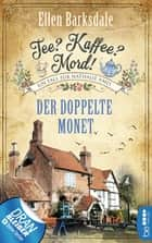 Tee? Kaffee? Mord! - Der doppelte Monet ebook by Ellen Barksdale