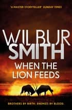 When the Lion Feeds - The Courtney Series 1 ekitaplar by Wilbur Smith