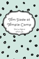 Tom Slade at Temple Camp ebook by Percy Keese Fitzhugh