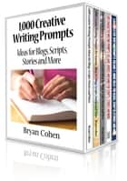 1,000 Creative Writing Prompts Box Set ebook by Bryan Cohen