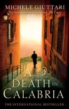 A Death In Calabria ebook by Michele Giuttari
