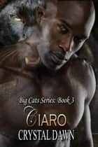 Ciaro ebook by Crystal Dawn