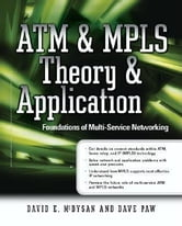 ATM & MPLS Theory & Application: Foundations of Multi-Service Networking: Foundations of Multi-Service Networking ebook by McDysan, David