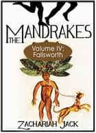 The Mandrakes, Volume IV: Fallsworth ebook by Zachariah Jack