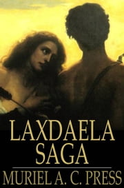 Laxdaela Saga ebook by Muriel A. C. Press