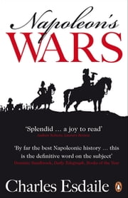 Napoleon's Wars - An International History, 1803-1815 ebook by Charles Esdaile