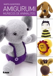 Amigurumi, muñecos de animalitos ebook by Marta Quinteros