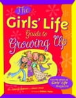 The Girls' Life : Guide To Growing Up