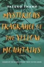 Mysterious Fragrance of the Yellow Mountains ebook by Yasuko Thanh