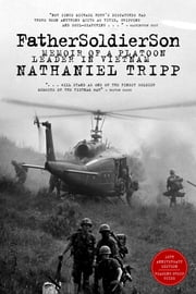 Father, Soldier, Son - Memoir of a Platoon Leader In Vietnam ebook by Nathaniel Tripp