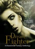 Dream Fighter ebook by W.J. May